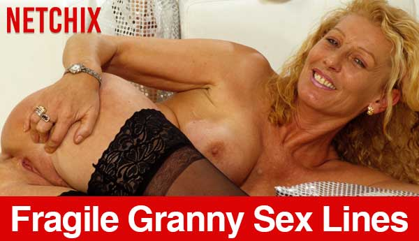 Cheap Fragile Granny Phone Sex