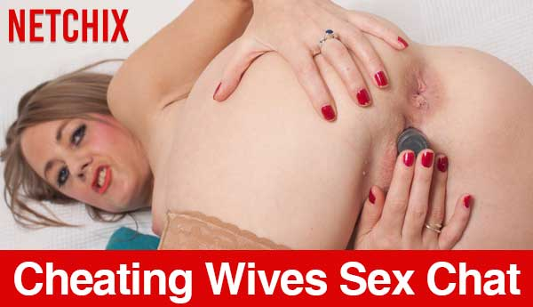 Cheating Wives Sex Chat